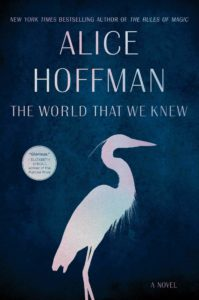 Alice Hoffman, The World That We Knew