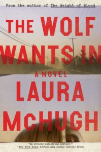 Laura McHugh The Wolf Wants In