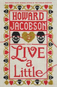 Howard Jacobson, Live a Little