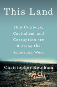 Christopher Ketcham, This Land