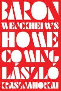 László Krasznahorkai, tr. Ottilie Mulzet, Baron Wenckheim's Homecoming