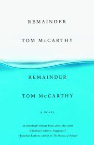 Tom McCarthy, Remainder
