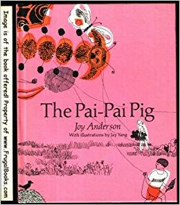 The Pai Pai Pig Joy Anderson