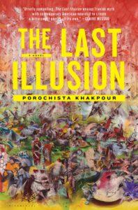 Porochista Khakpour, The Last Illusion