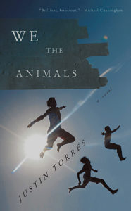 we the animals justin torres