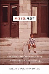 Keeanga-Yamahtta Taylor, Race for Profit: How Banks and the Real Estate Industry Undermined Black Homeownership