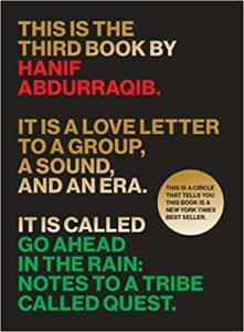 Hanif Abdurraqib, Go Ahead in the Rain: Notes to A Tribe Called Quest
