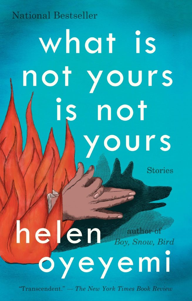 Helen Oyeyemi, What Is Not Yours Is Not Yours