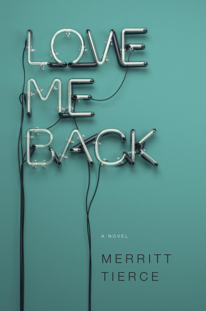 Merritt Tierce, Love Me Back