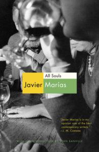 Javier Marías, tr. Margaret Jull Costa, All Souls