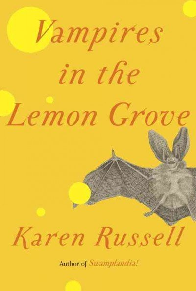 Karen Russell, Vampires in the Lemon Grove