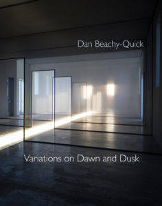 Dan Beachy-Quick, Variations on Dawn and Dusk