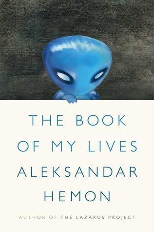 Aleksandar Hemon, The Book of My Lives