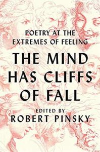 Robert Pinsky, ed., The Mind Has Cliffs of Fall: Poems at the Extremes of Feeling