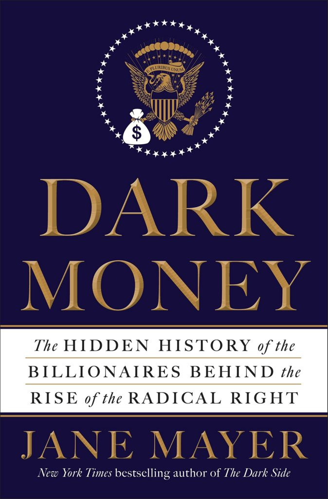 Jane Mayer, Dark Money