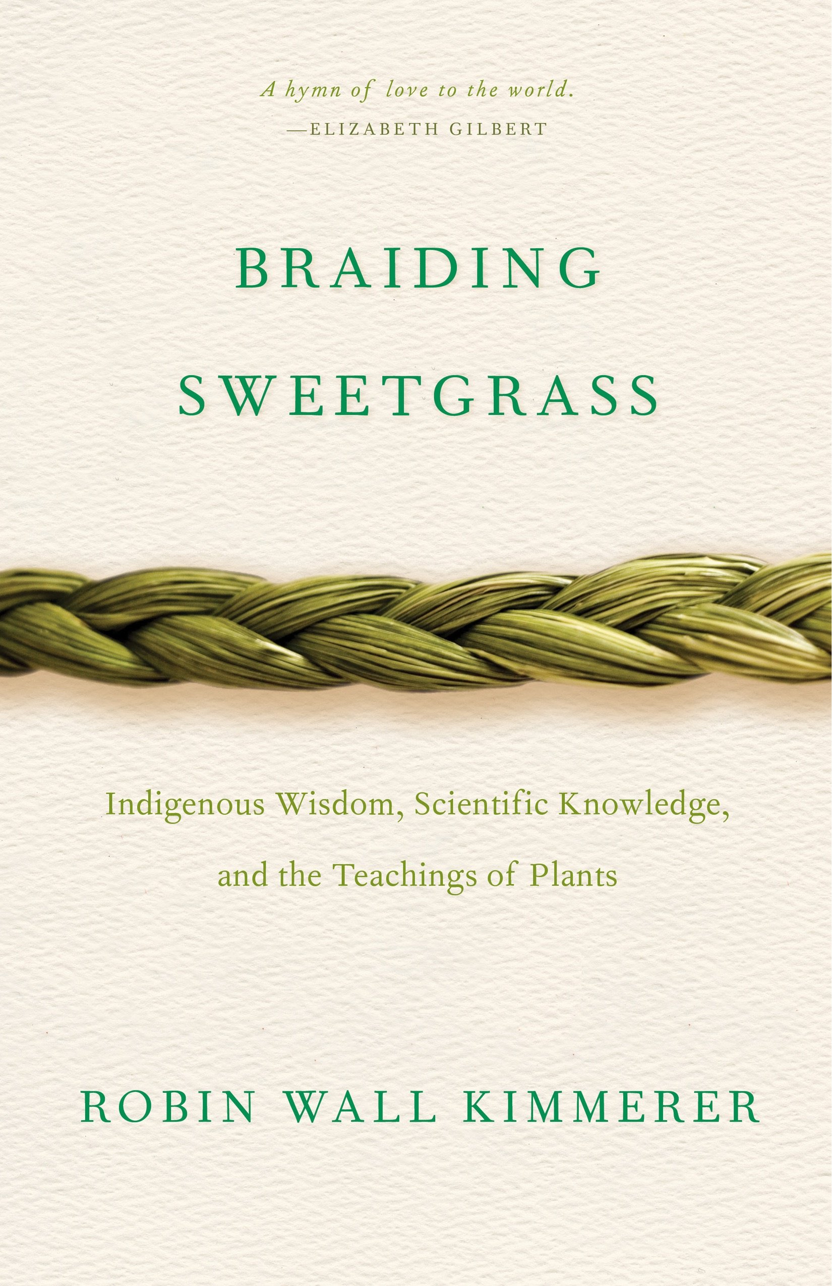 Robin Wall Kimmerer, Braiding Sweetgrass