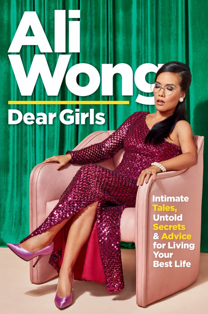 Ali Wong, Dear Girls: Intimate Tales, Untold Secrets & Advice for Living Your Best Life (Random House, October 15)