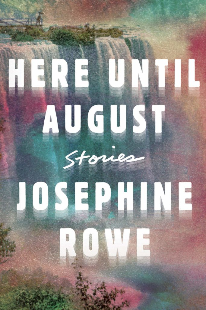 Josephine Rowe, <em>Here Until August</em>; design by Jenny Carrow (Catapult, October 8)