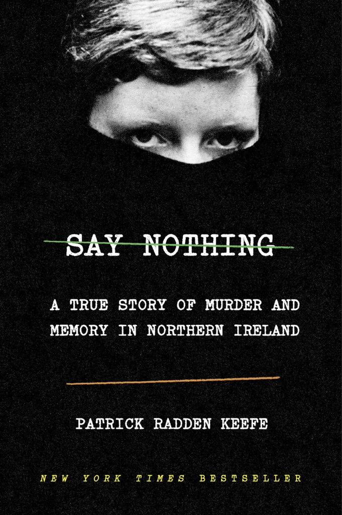 Patrick Radden Keefe, Say Nothing