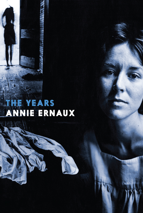 Annie Ernaux, tr. Alison L. Strayer, The Years (2017)