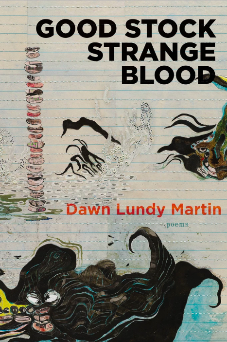 Dawn Lundy Martin, Good Stock Strange Blood