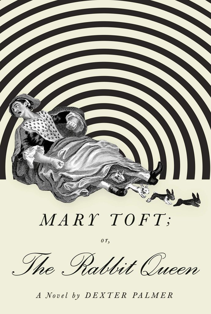 dexter palmer, mary toft; or, the rabbit queen