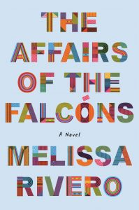 Melissa Rivero, The Affairs of the Falcóns