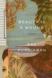 Eka Kurniawan, tr. Annie Tucker, Beauty is a Wound