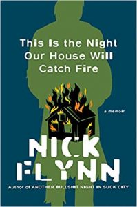 Nick Flynn, This is the Night Our House Will Catch Fire