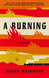 Megha Majumdar, A Burning