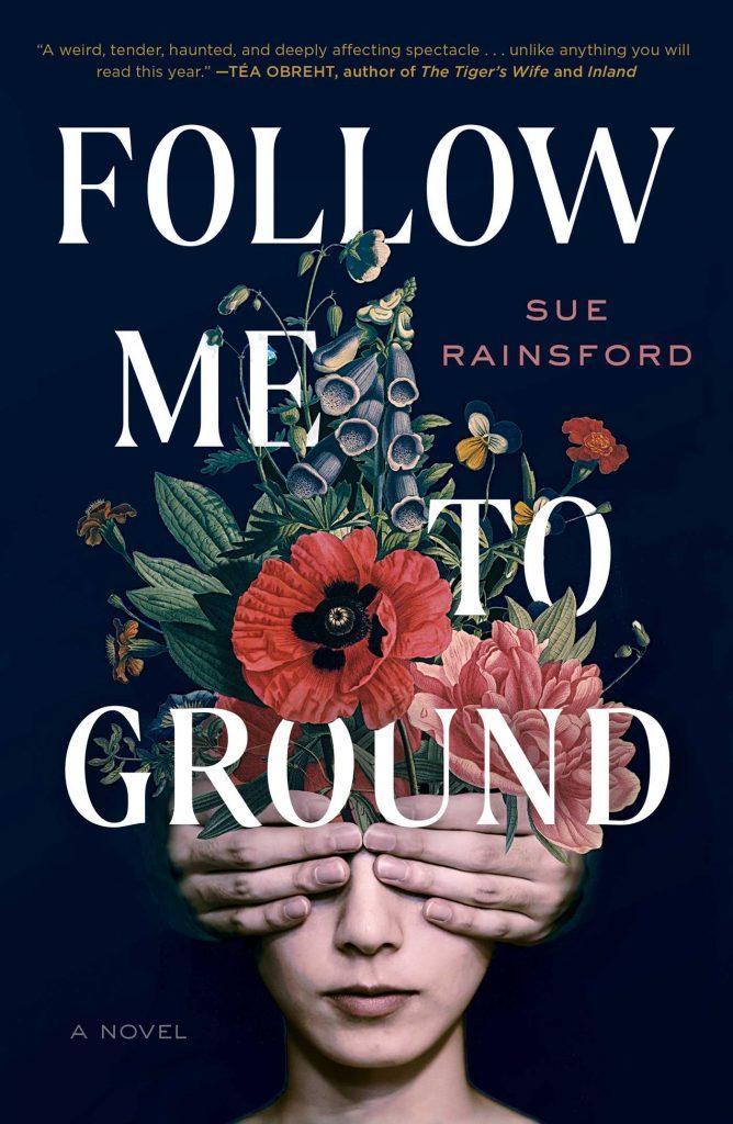 Sue Rainsford,Follow Me to Ground