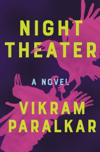 Vikram Paralkar, Night Theater