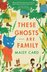 Maisy Card, These Ghosts Are Family