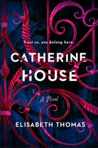 Elisabeth Thomas, Catherine House