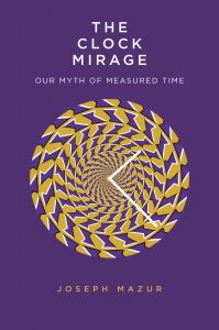 Joseph Mazur, The Clock Mirage