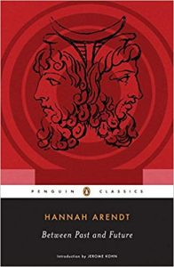 "Hannah Arendt's ""Between Past and Future"