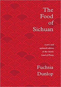 Fuchsia Dunlop, The Food of Sichuan: New and Revised