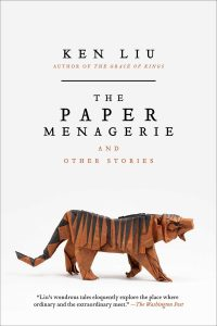 The Paper Menagerie & Other Stories