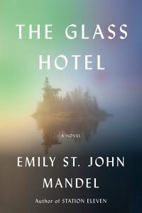 Emily St. John Mandel, The Glass Hotel