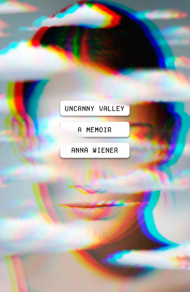 Anna Wiener,Uncanny Valley