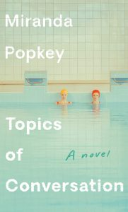 Miranda Popkey, Topics of Conversation