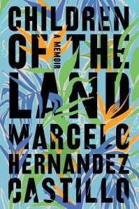 Marcelo Hernandez Castillo, Children of the Land