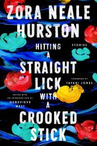 Zora Neale Hurston, Hitting a Straight Lick with a Crooked Stick
