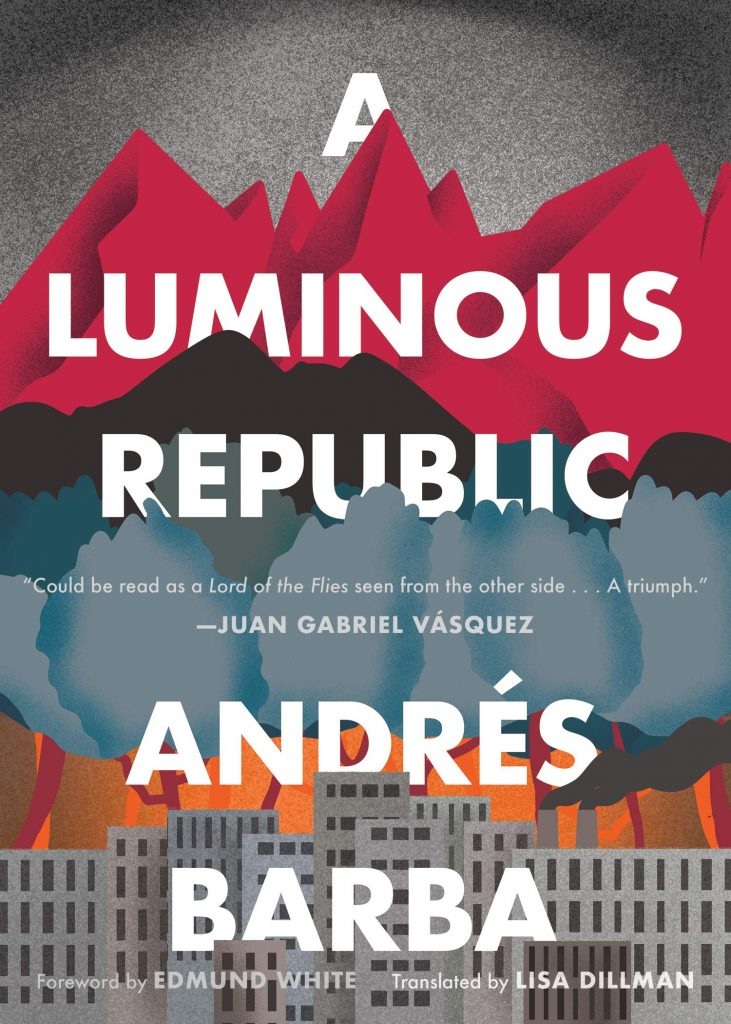 Andrés Barba, tr. Lisa Dillman, A Luminous Republic