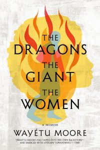 Wayétu Moore, The Dragons, the Giant, the Women