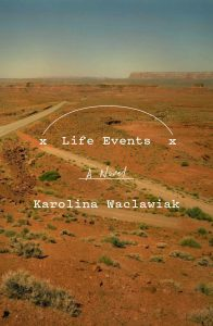 Karolina Waclawiak, Life Events