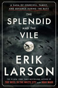 Erik Larson, The Splendid and the Vile