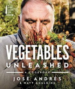 José Andres and Matt Goulding, Vegetables Unleashed: A Cookbook