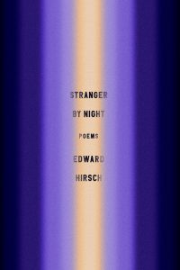 Edward Hirsch, Stranger By Night