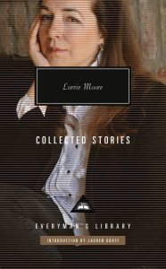 Lorrie Moore, Collected Stories